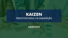 Kaizen Administrativo na Expedição [CASO]